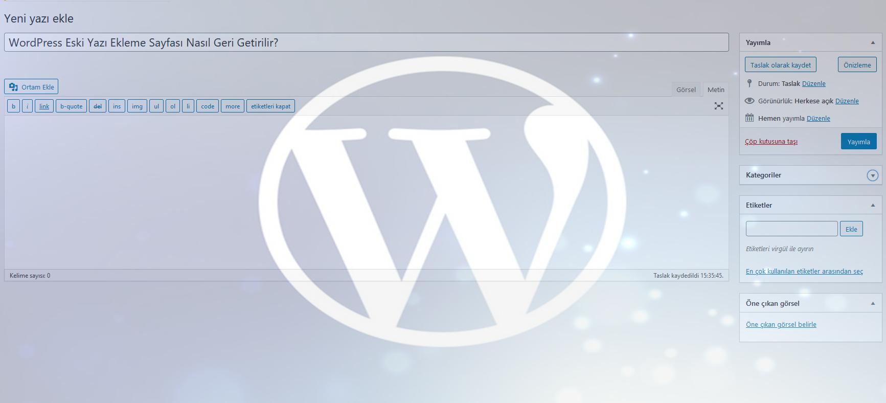 Wordpress eski yazı nasıl düzenlenir?